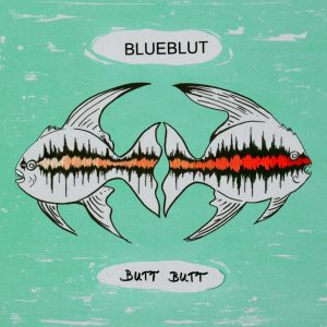 "Blueblut ""Butt Butt"" (2016)"