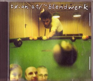 "CD 1999 Blendwerk ""t0.or.at/~blendwerk"""