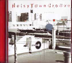 "CD 2007 NoisyTownGroove ""rurban"""
