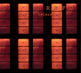 "TRAFO ""relais"" (2006)"
